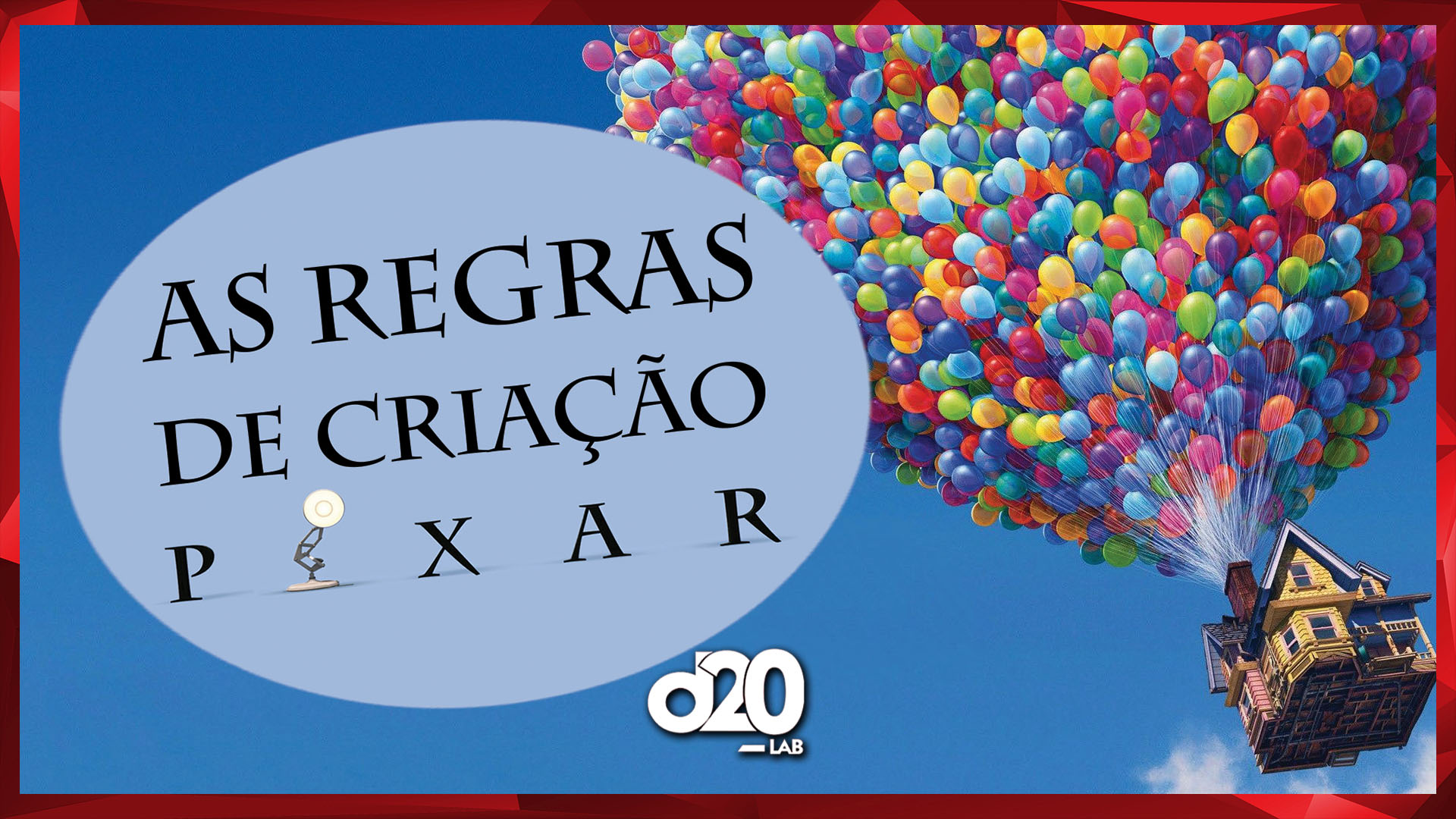 As Regras de Criatividade Pixar | D20 Lab 05
