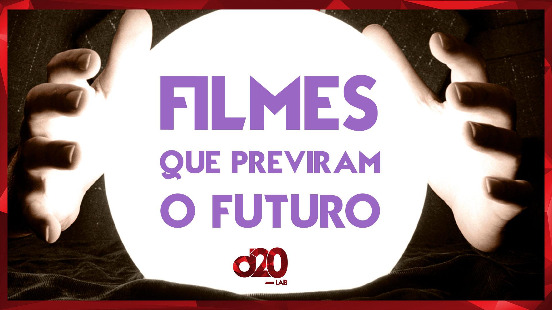 Filmes que Previram o Futuro | D20 Lab 11
