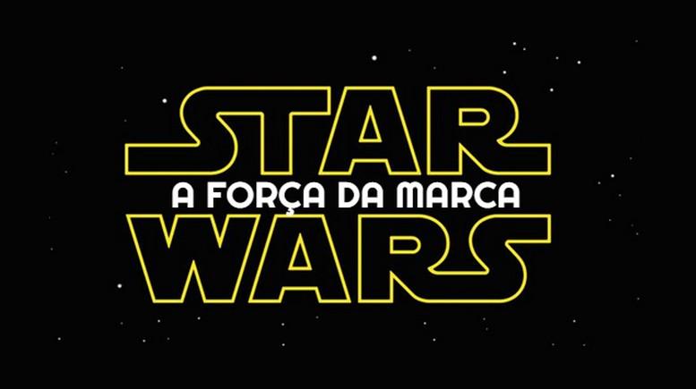 Artigo: A força da marca Star Wars