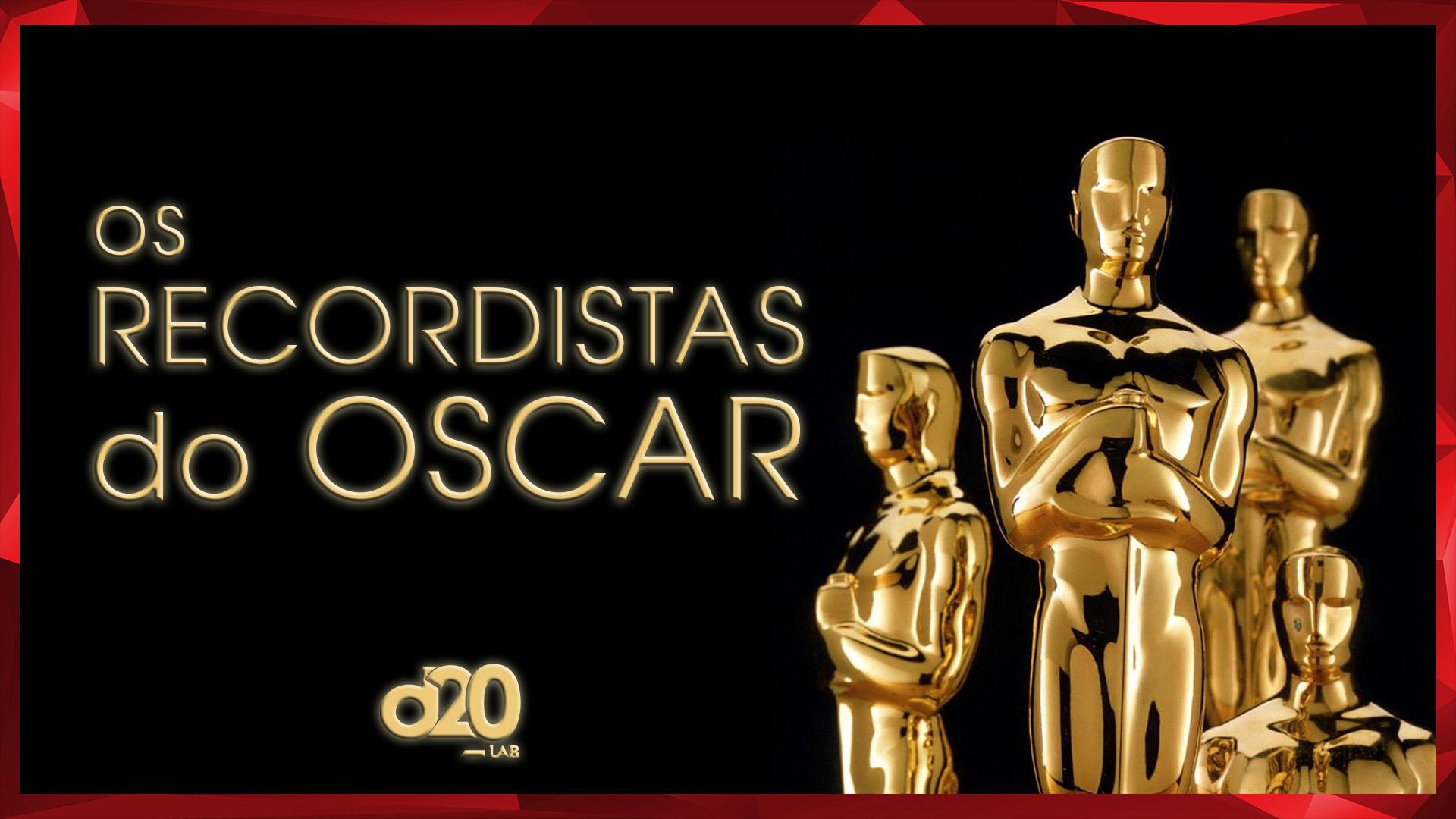 Os Maiores Recordistas da História do Oscar | D20 Lab 40