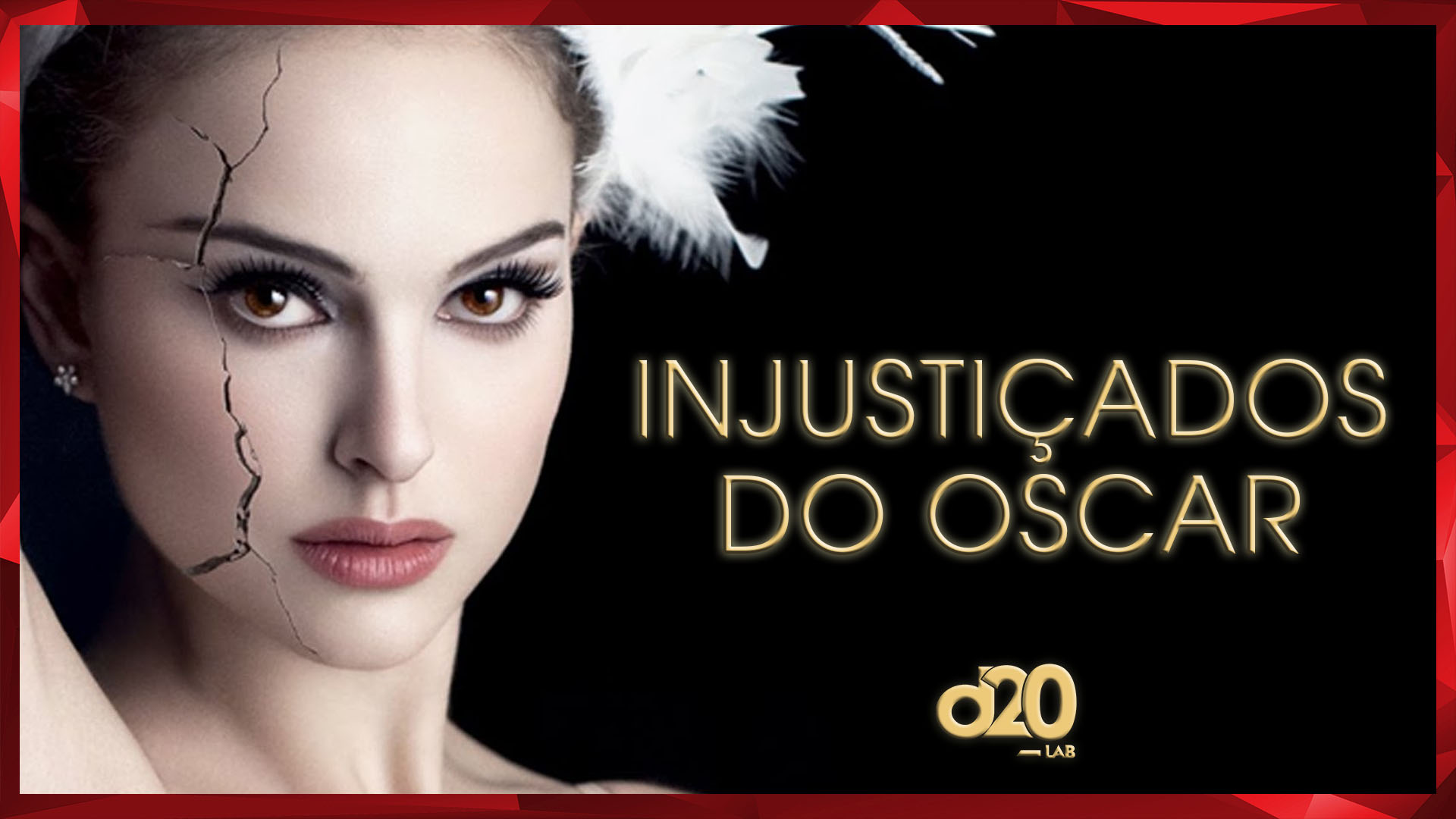 Injustiçados do Oscar | D20 Lab 41