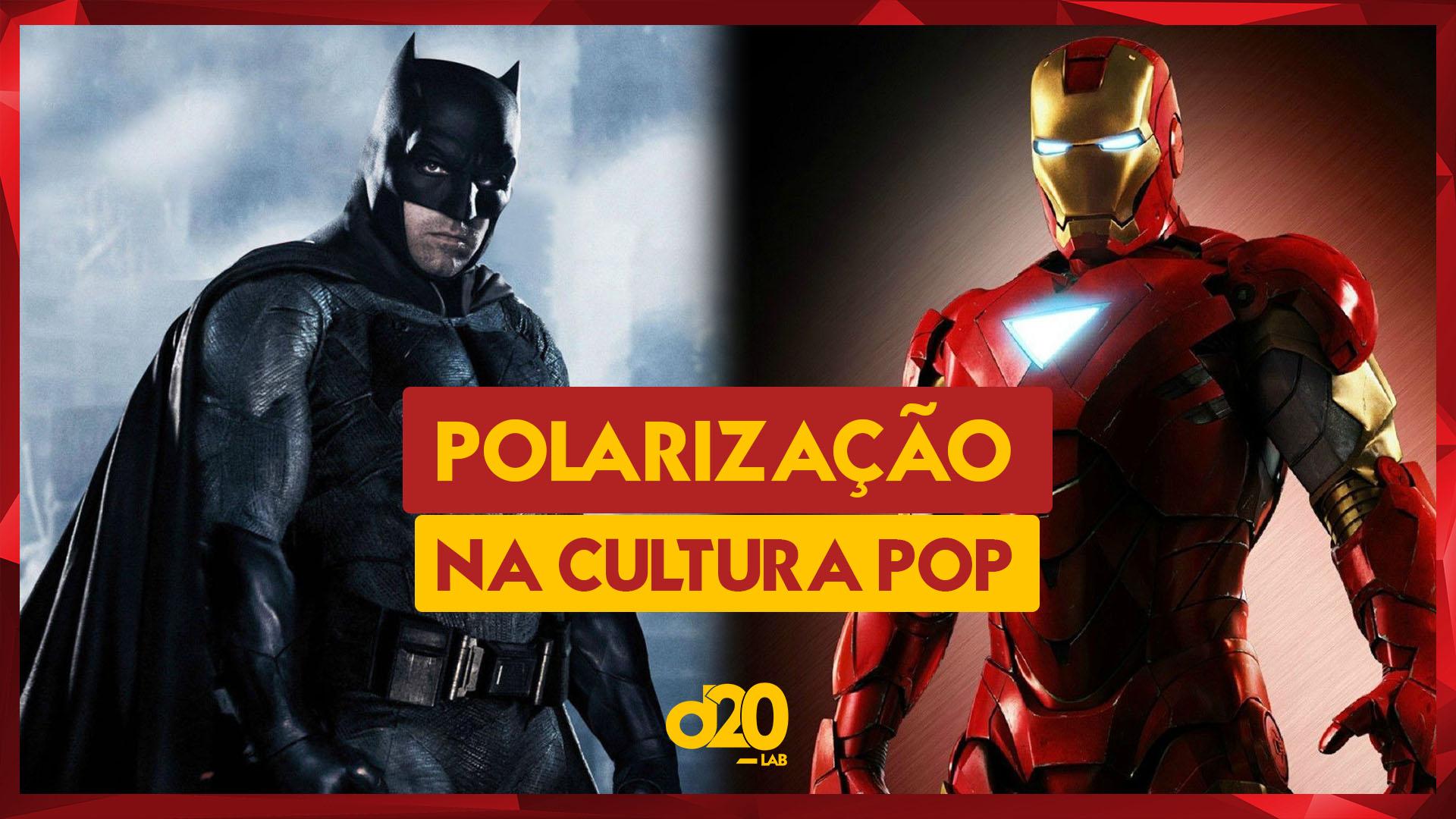 A Polarização na Cultura Pop | D20 Lab 48