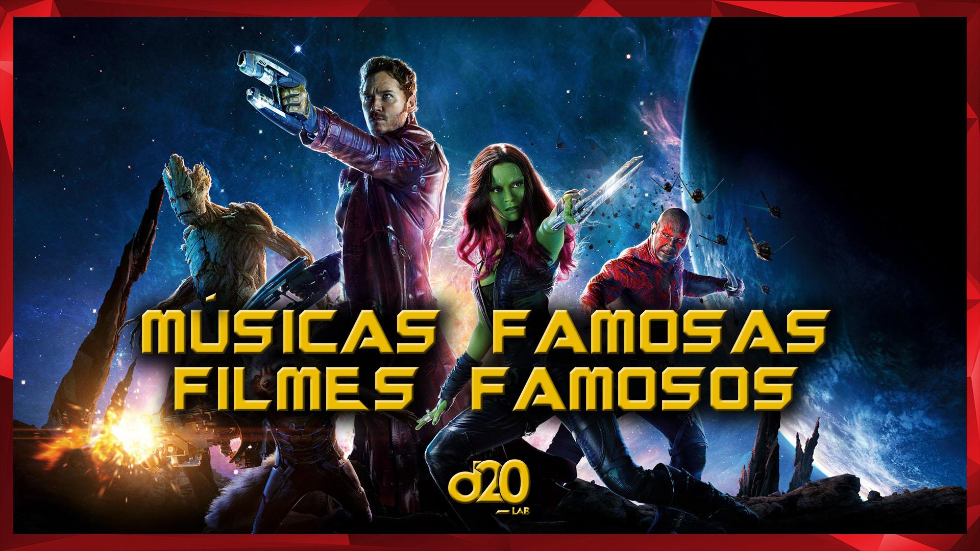 Músicas Famosas, Filmes Famosos | D20 Lab 51