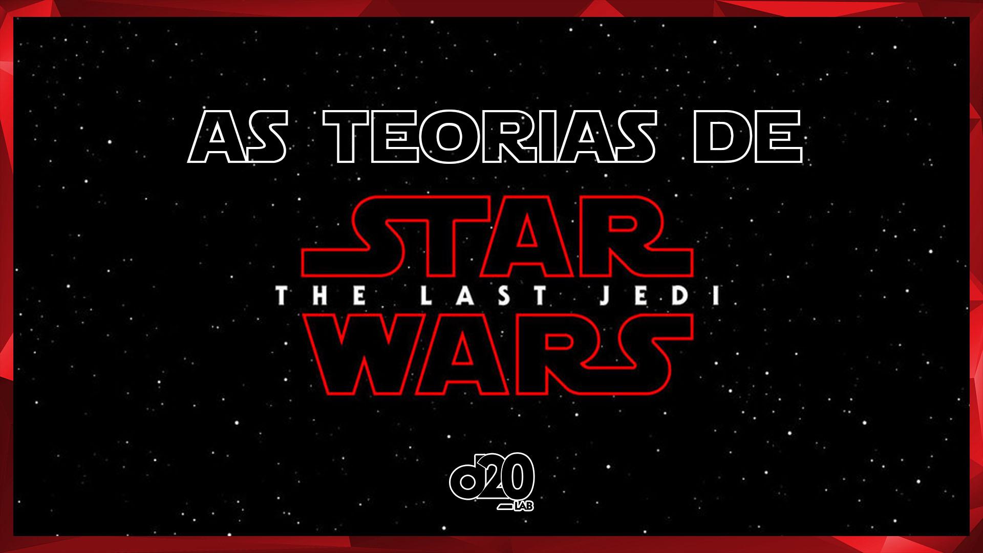 Teorias Star Wars: Os Últimos Jedi | D20 Lab 52