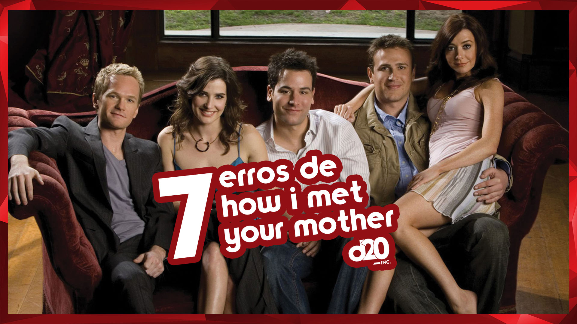 7 Erros de How I Met Your Mother | D20 Lab 55