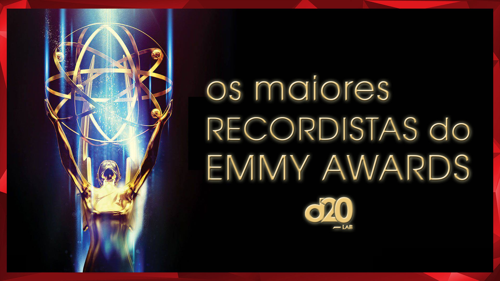Os Maiores Recordistas do Emmy Awards | D20 Lab 64